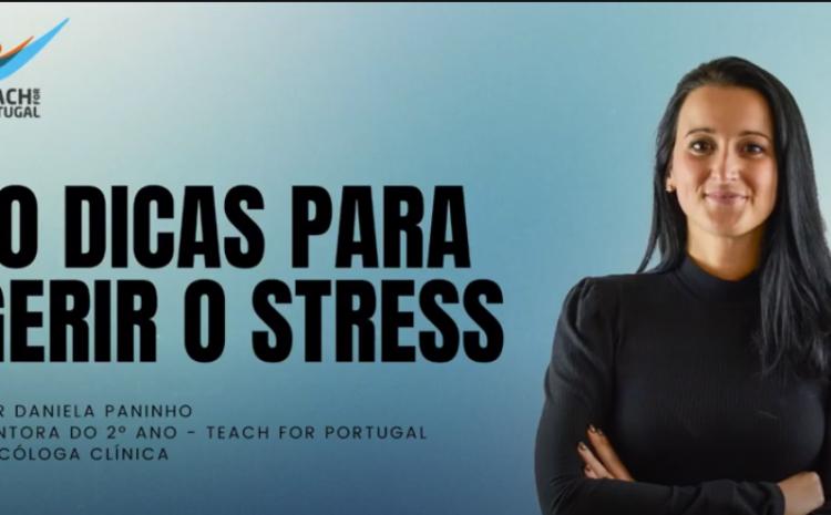 10 dicas para gerir o stress pela Mentora Daniela Paninho