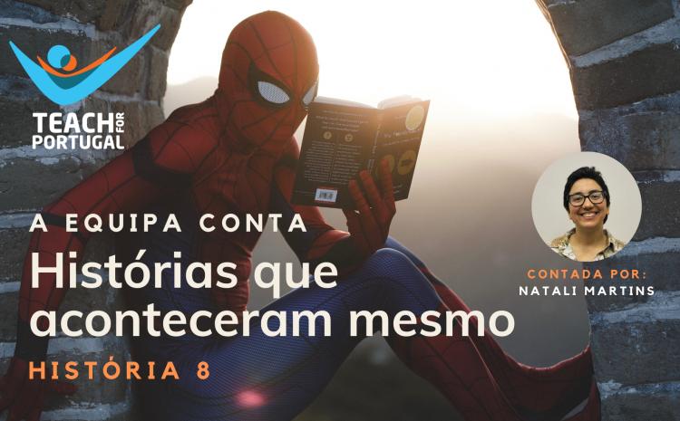 Histórias que aconteceram mesmo – História 8 (e última) por Natali Martins